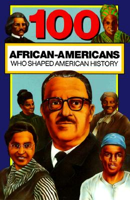 100 African Americans Who Shaped American History By Beckner, Chrisanne