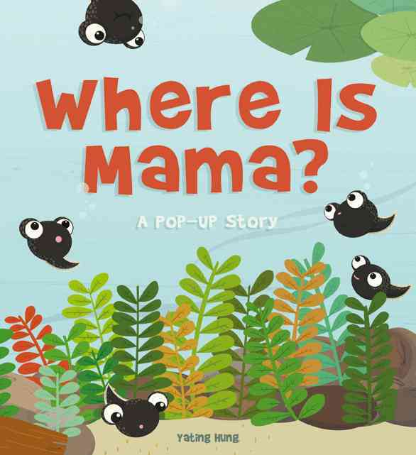 Where Is Mama? By Hung, Yating